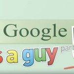 If Google was a Guy Part 5.
